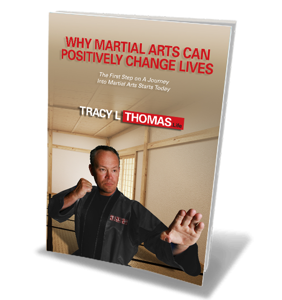 Tracy L Thomas - Why Martial Arts Can Positively Change Lives book cover